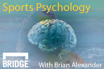 Sports Psychology with Brian Alexander